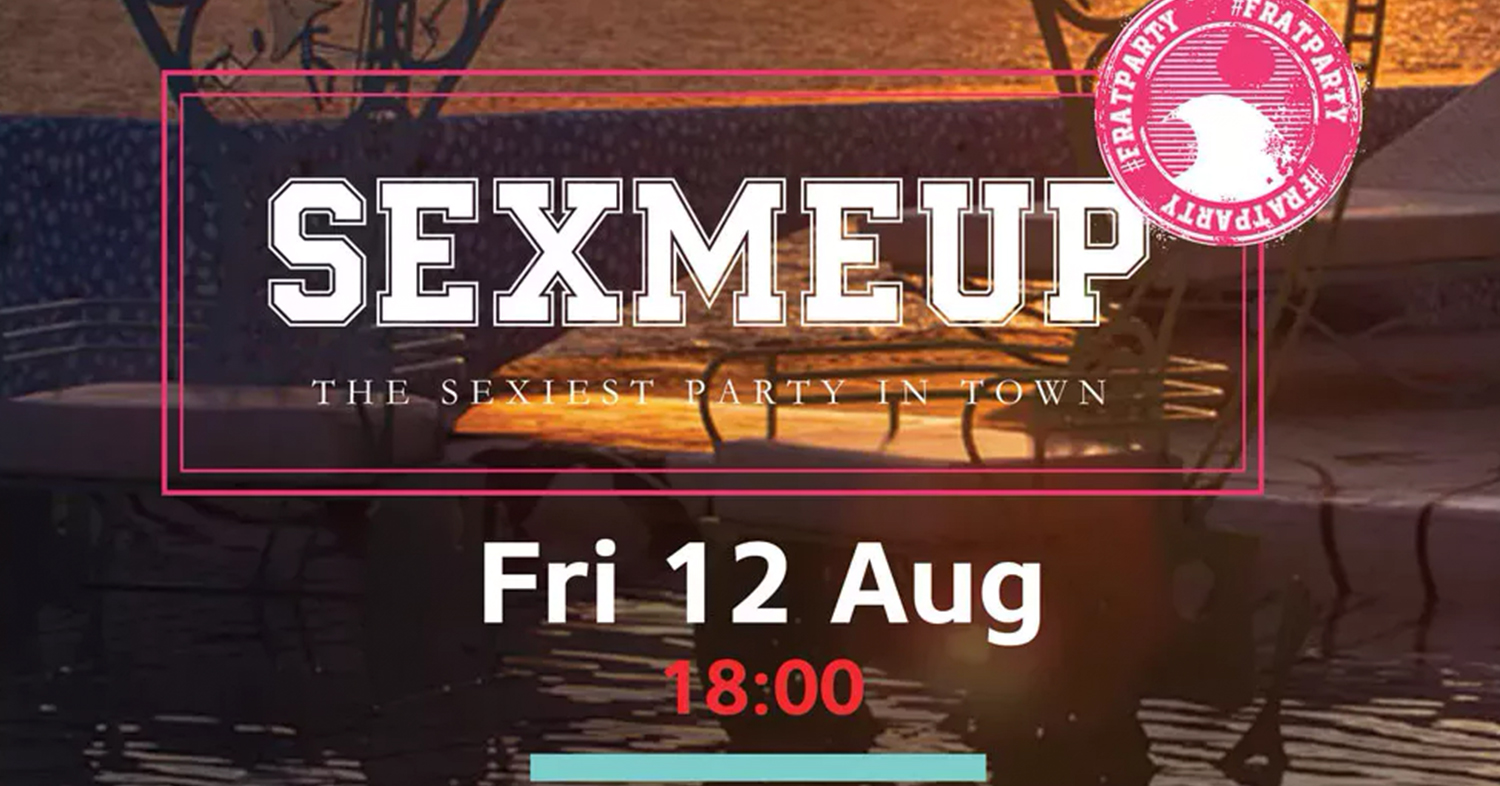 Sex me Up Party - The sexiest party in town!